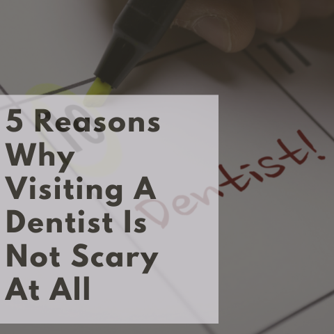 Why Visiting A Dentist Is Not Scary At All